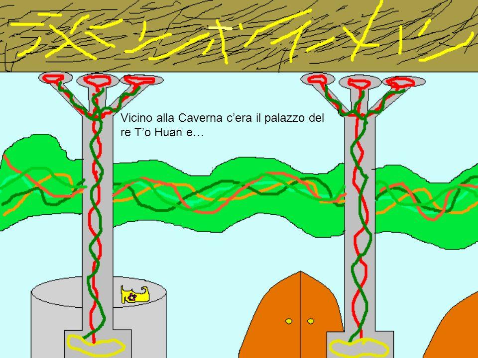 Vicino alla Caverna cera il palazzo del re To Huan e…