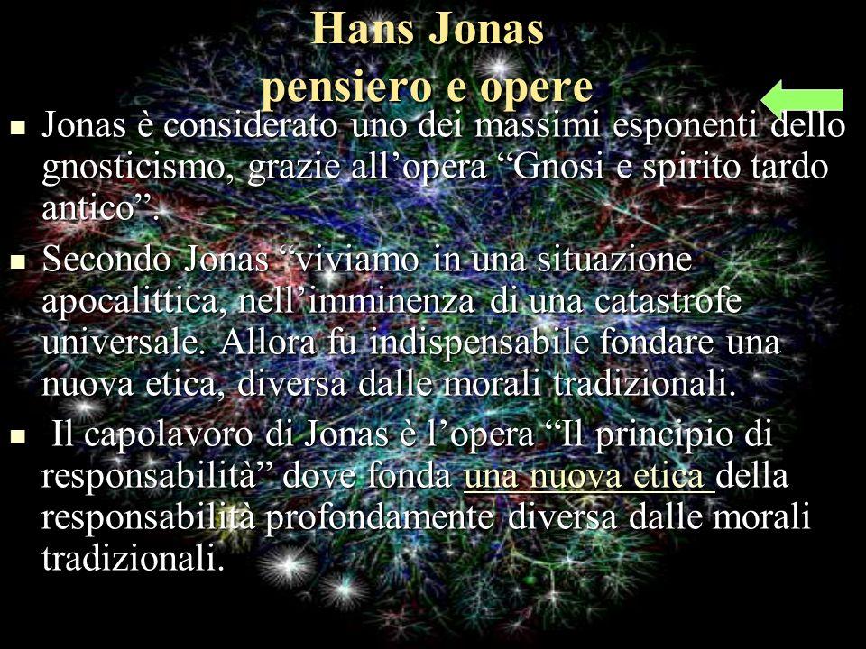 Hans Jonas pensiero e opere Jonas è considerato uno dei massimi esponenti dello gnosticismo, grazie allopera Gnosi e spirito tardo antico.