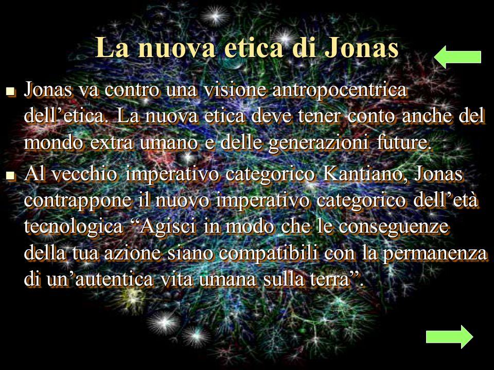 La nuova etica di Jonas Jonas va contro una visione antropocentrica delletica.