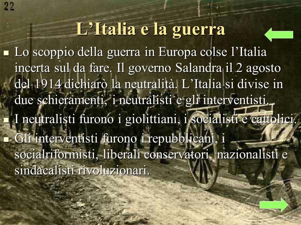 LItalia e la guerra Lo scoppio della guerra in Europa colse lItalia incerta sul da fare.