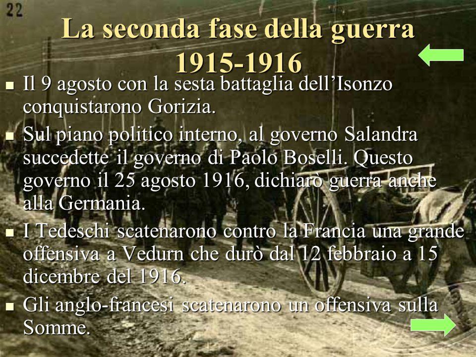 Il 9 agosto con la sesta battaglia dellIsonzo conquistarono Gorizia.