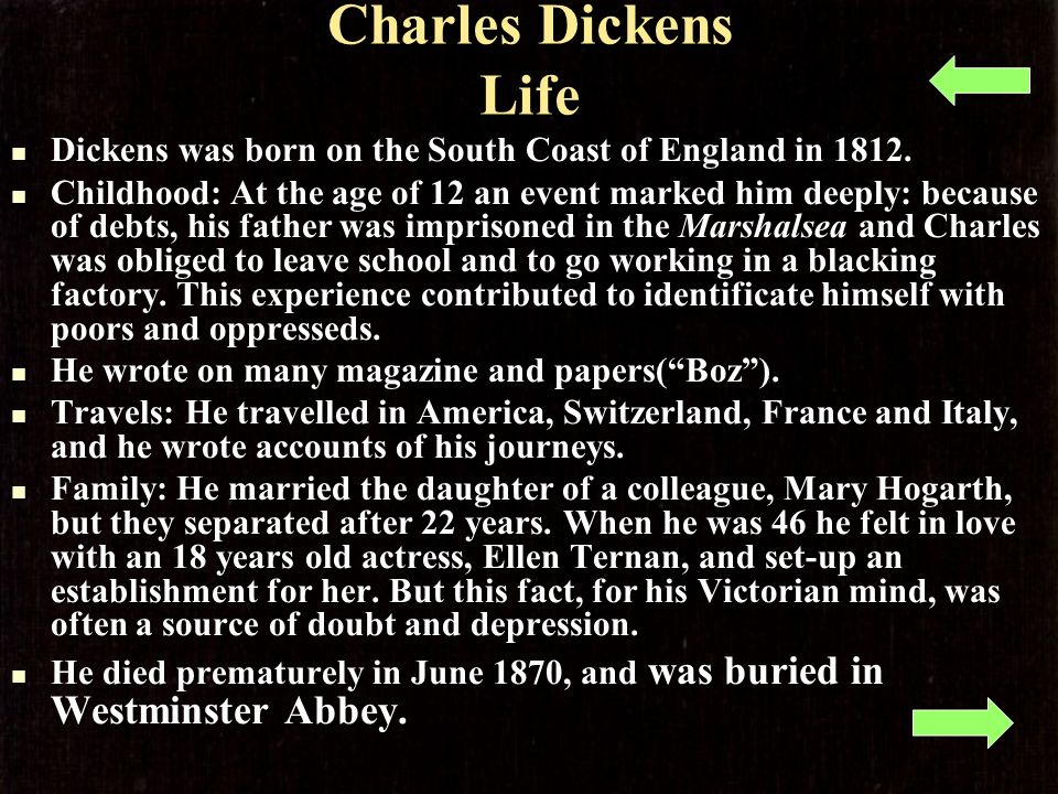 Charles Dickens Life Dickens was born on the South Coast of England in 1812.