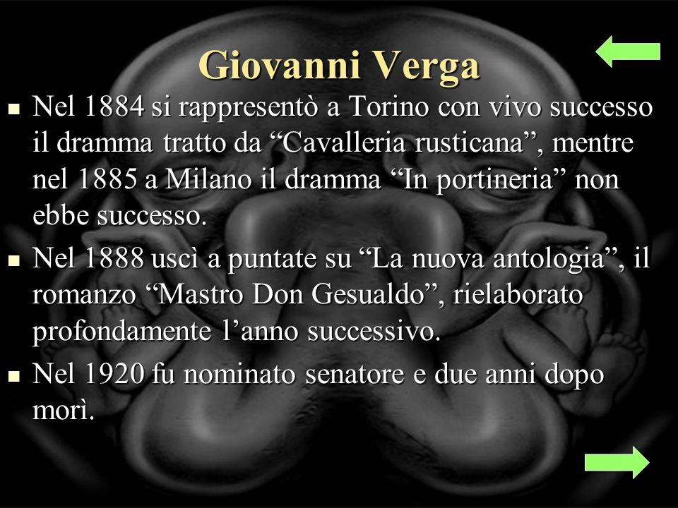 Giovanni Verga Nel 1884 si rappresentò a Torino con vivo successo il dramma tratto da Cavalleria rusticana, mentre nel 1885 a Milano il dramma In portineria non ebbe successo.