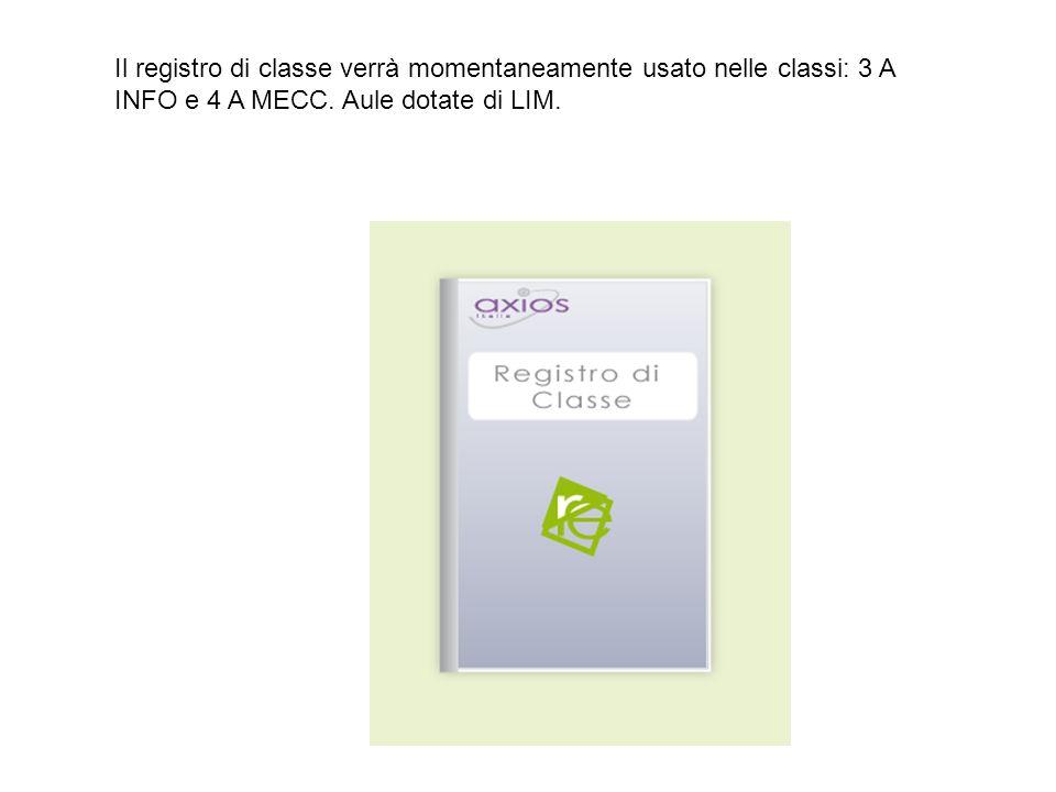 Il registro di classe verrà momentaneamente usato nelle classi: 3 A INFO e 4 A MECC.