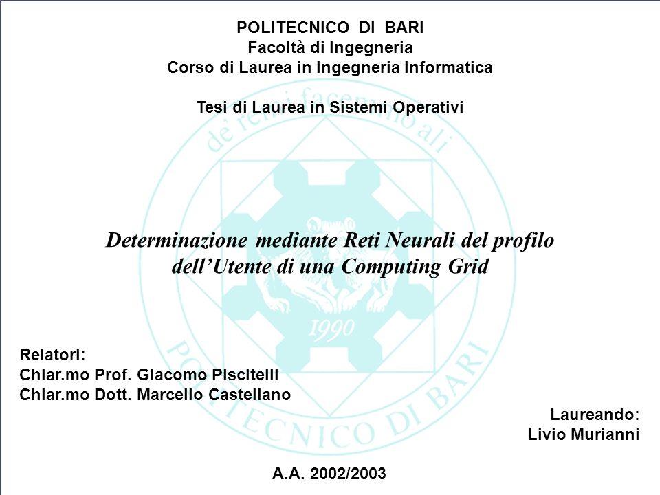 1 Relatori: Chiar.mo Prof. Giacomo Piscitelli Chiar.mo Dott. Marcello Castellano Laureando: Livio Murianni A.A. 2002/2003 Determinazione mediante Reti