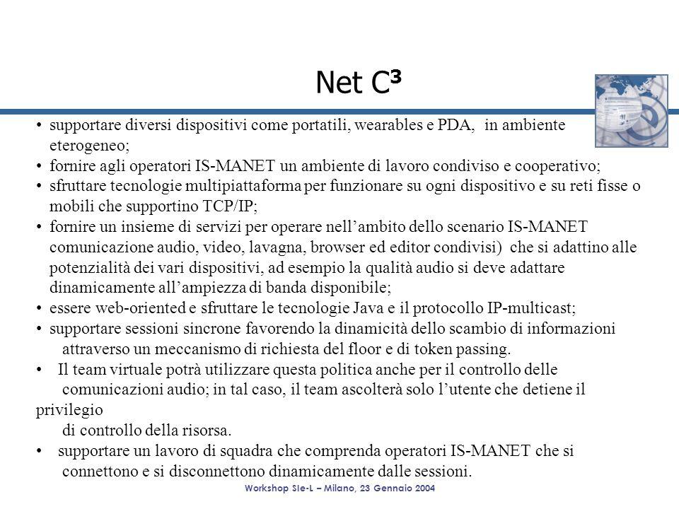 Workshop SIe-L – Milano, 23 Gennaio 2004 Net C 3 supportare diversi dispositivi come portatili, wearables e PDA, in ambiente eterogeneo; fornire agli