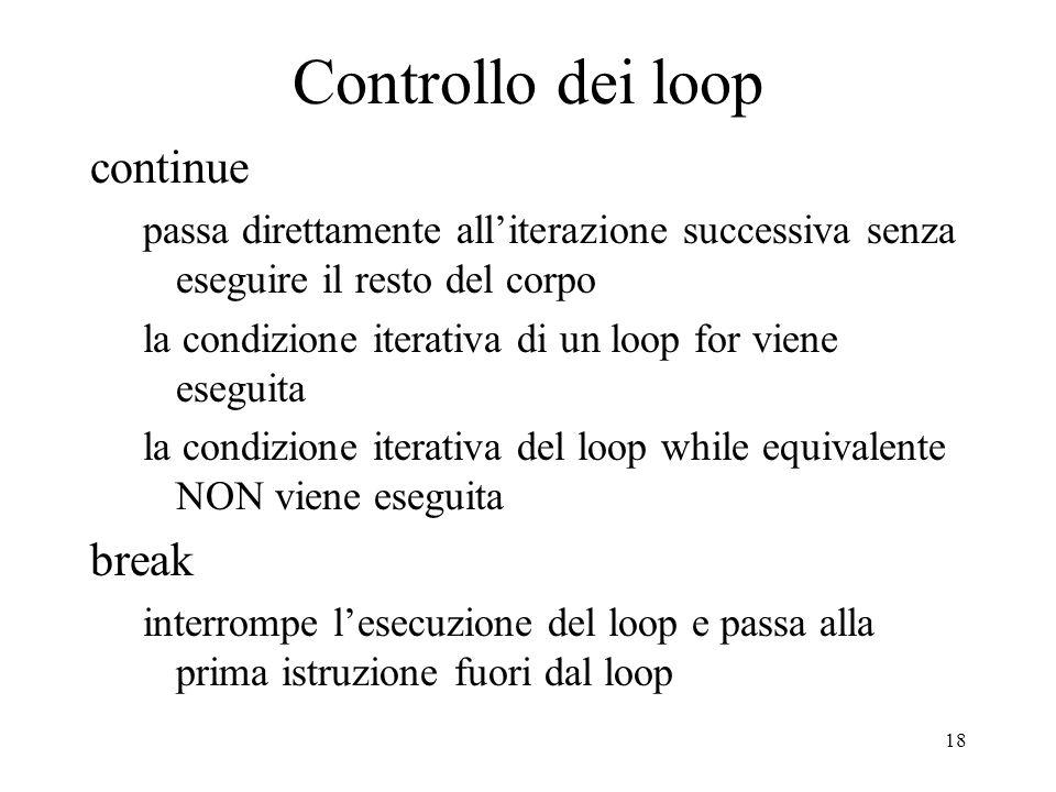 18 Controllo dei loop continue passa direttamente alliterazione successiva senza eseguire il resto del corpo la condizione iterativa di un loop for vi