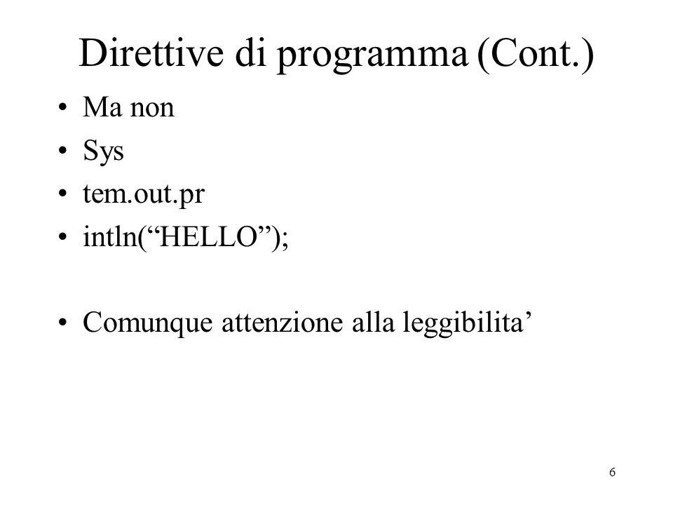 17 Costrutti di controllo (Cont.) do { } while(<condizione di continuazione)