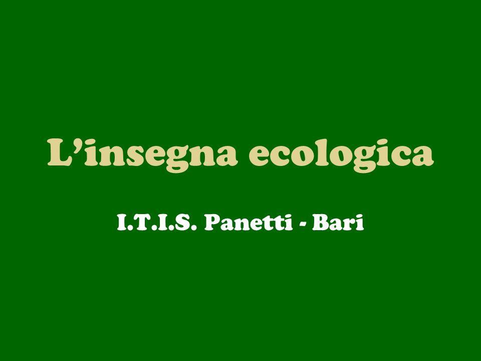Linsegna ecologica I.T.I.S. Panetti - Bari
