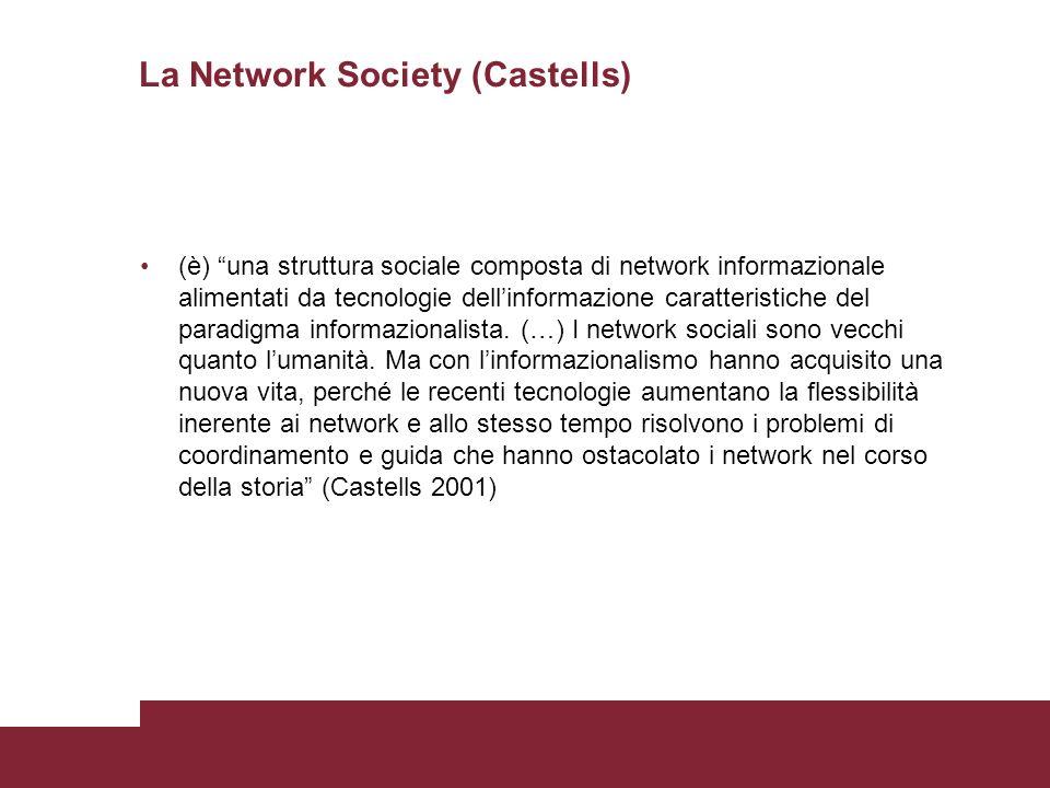 La Network Society (Castells) (è) una struttura sociale composta di network informazionale alimentati da tecnologie dellinformazione caratteristiche del paradigma informazionalista.