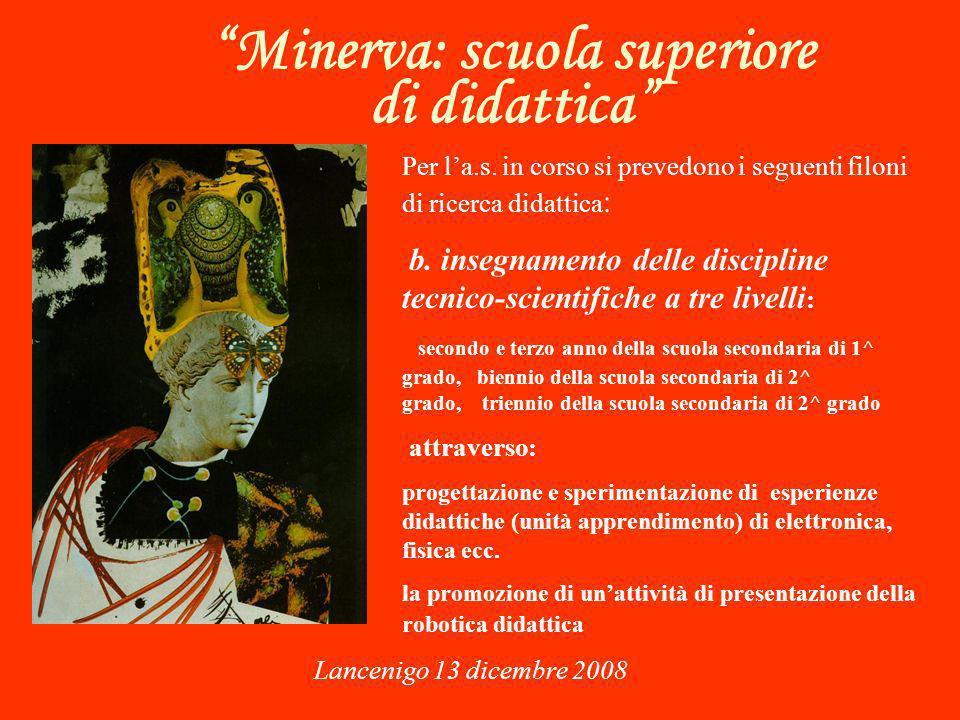 Minerva: scuola superiore di didattica Lancenigo 13 dicembre 2008 Per la.s.