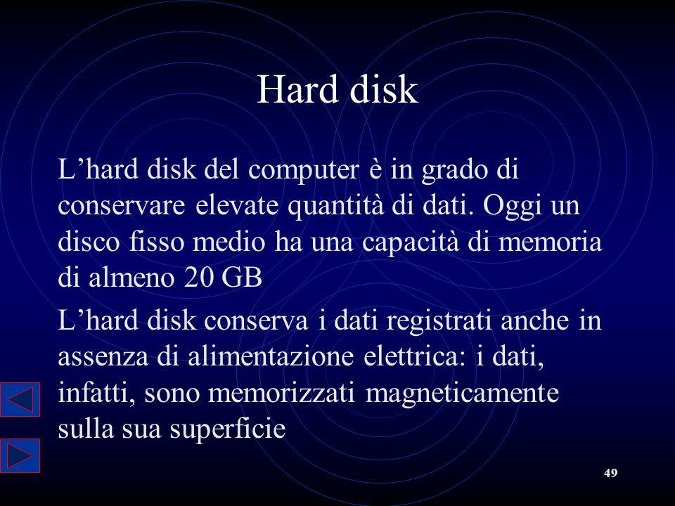 49 Hard disk Lhard disk del computer è in grado di conservare elevate quantità di dati. Oggi un disco fisso medio ha una capacità di memoria di almeno