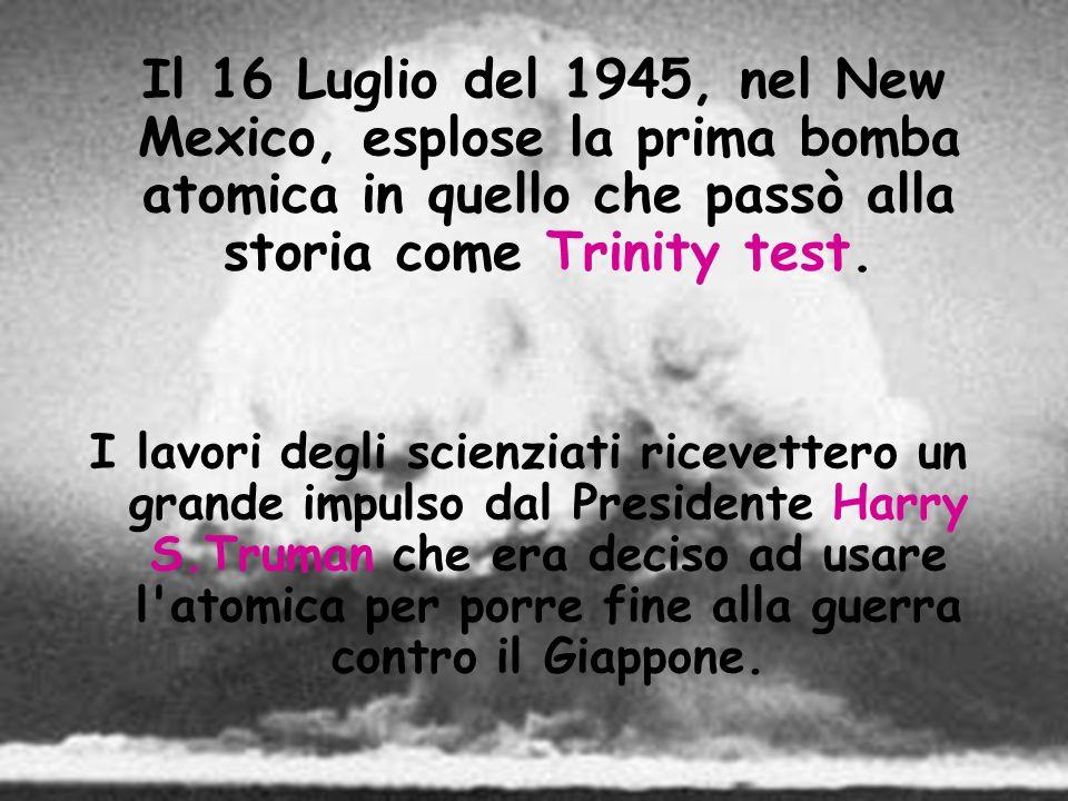 Il 16 Luglio del 1945, nel New Mexico, esplose la prima bomba atomica in quello che passò alla storia come Trinity test. I lavori degli scienziati ric