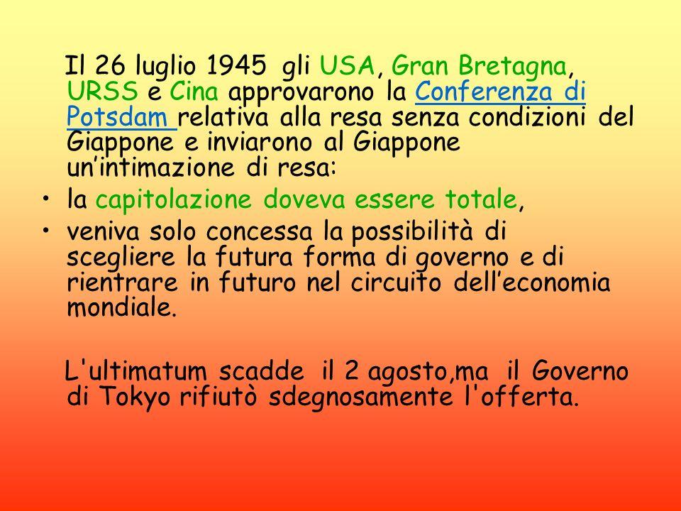 Il 26 luglio 1945 gli USA, Gran Bretagna, URSS e Cina approvarono la Conferenza di Potsdam relativa alla resa senza condizioni del Giappone e inviaron