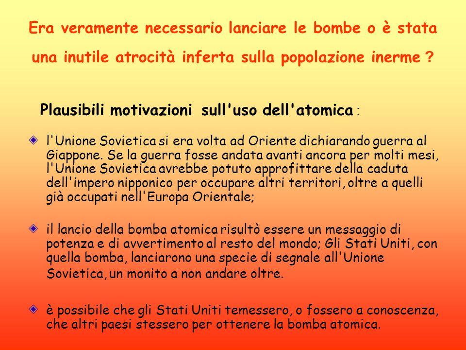 Era veramente necessario lanciare le bombe o è stata una inutile atrocità inferta sulla popolazione inerme ? Plausibili motivazioni sull'uso dell'atom