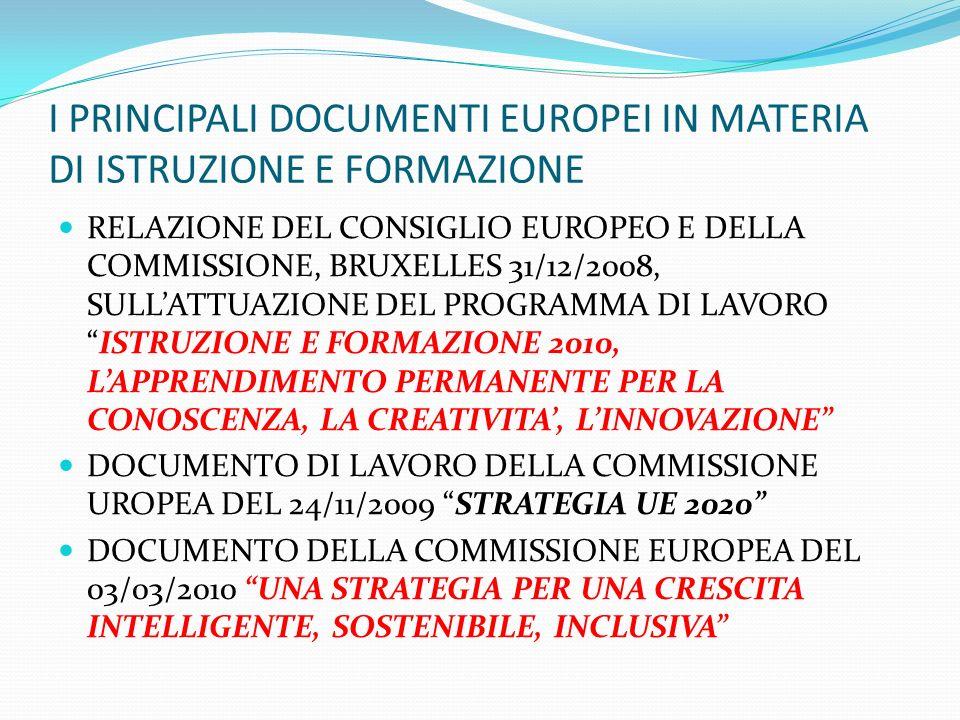 I PRINCIPALI DOCUMENTI EUROPEI IN MATERIA DI ISTRUZIONE E FORMAZIONE RELAZIONE DEL CONSIGLIO EUROPEO E DELLA COMMISSIONE, BRUXELLES 31/12/2008, SULLAT