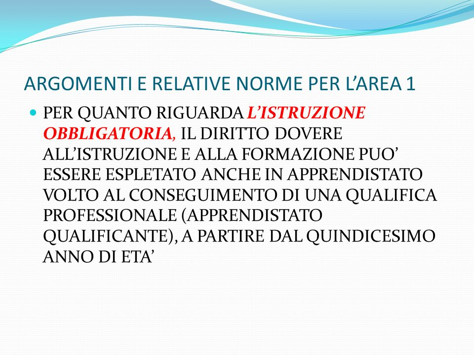 LE NORME RELATIVE AL SISTEMA DI ISTRUZIONE E FORMAZIONE ITALIANO, AREA 1 IL TESTO UNICO SULLISTRUZIONE, DL.vo 297/94 LA LEGGE 62/2000: NORME SULLA PARITA SCOLASTICA, LEGGE 27/2006 CON I RELATIVI REGOLAMENTI- DM 263/2007: DISCIPLINA PROCEDIMENTALE PER LINCLUSIONE E IL MANTENIMENTO NELLEELENCO REGIONALE DELLE SCUOLE NON PARITARIE, -DM 267/2007: DISCIPLINA DELLE MODALITA PROCEDIMENTALI PER IL RICONOSCIMENTO E IL MANTENIMENTO DELLA PARITA SCOLASTICA, -DPR 23/2008: REGOLAMENTO IN MATERIA DI CONVENZIONI CON LE SCUOLE PRIMARIE PARITARIE