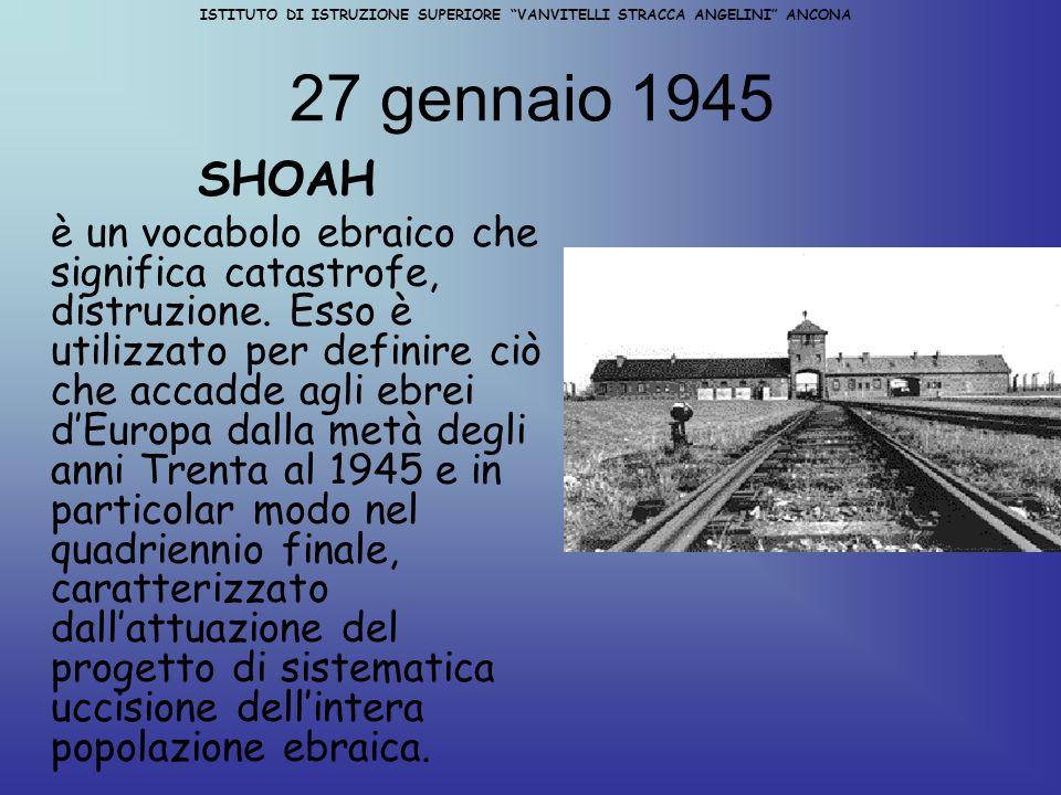 ISTITUTO DI ISTRUZIONE SUPERIORE VANVITELLI STRACCA ANGELINI ANCONA AUSCHWITZ Nella tarda estate del 1941, Himmler destina Auschwitz come campo di sterminio e di concentramento centrale del Terzo Reich.