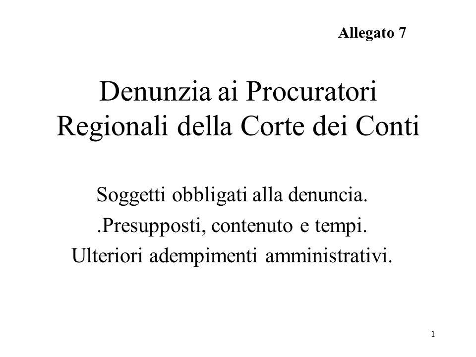 1 Denunzia ai Procuratori Regionali della Corte dei Conti Soggetti obbligati alla denuncia..Presupposti, contenuto e tempi.
