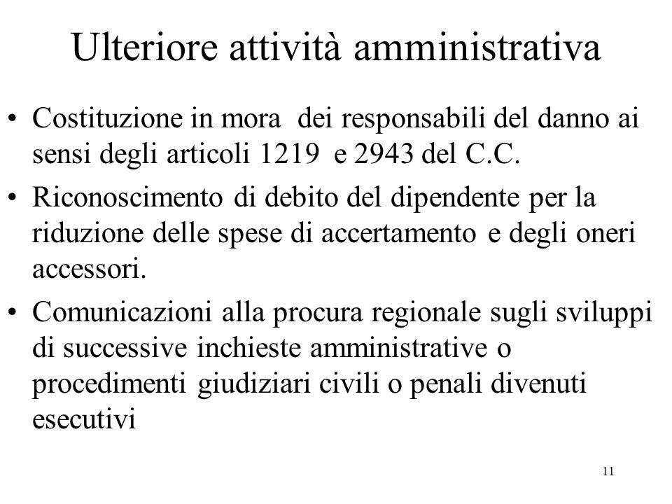 11 Ulteriore attività amministrativa Costituzione in mora dei responsabili del danno ai sensi degli articoli 1219 e 2943 del C.C.