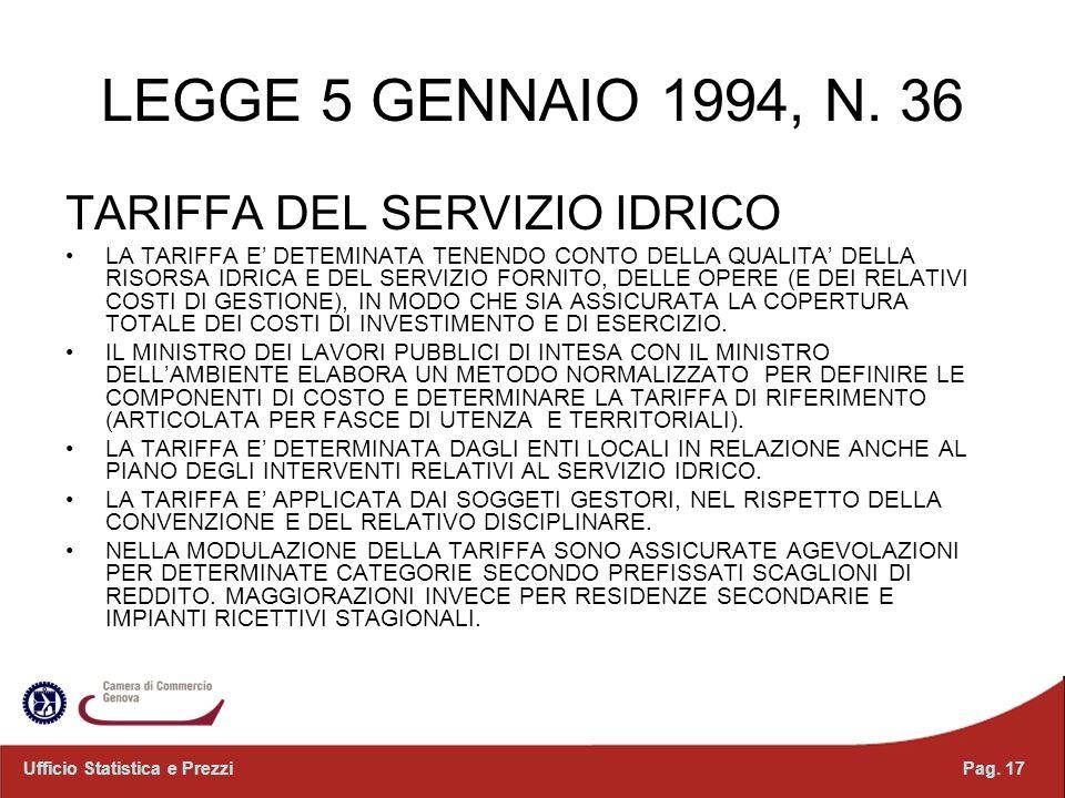 LEGGE 5 GENNAIO 1994, N. 36 TARIFFA DEL SERVIZIO IDRICO LA TARIFFA E DETEMINATA TENENDO CONTO DELLA QUALITA DELLA RISORSA IDRICA E DEL SERVIZIO FORNIT