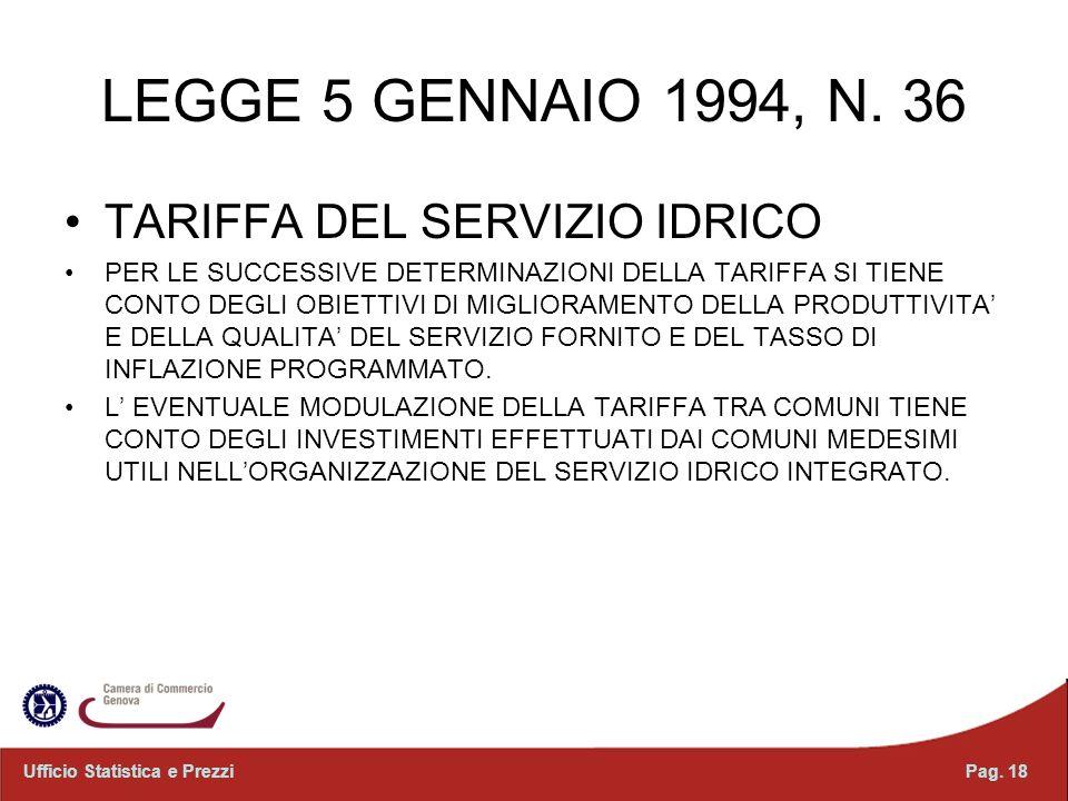 LEGGE 5 GENNAIO 1994, N. 36 TARIFFA DEL SERVIZIO IDRICO PER LE SUCCESSIVE DETERMINAZIONI DELLA TARIFFA SI TIENE CONTO DEGLI OBIETTIVI DI MIGLIORAMENTO