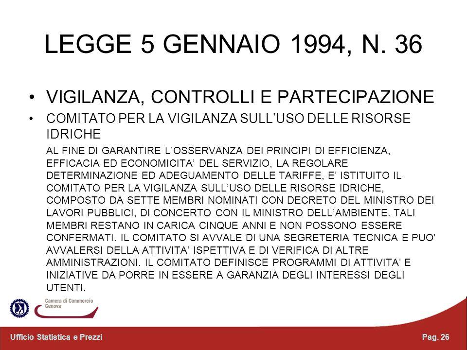 LEGGE 5 GENNAIO 1994, N. 36 VIGILANZA, CONTROLLI E PARTECIPAZIONE COMITATO PER LA VIGILANZA SULLUSO DELLE RISORSE IDRICHE AL FINE DI GARANTIRE LOSSERV