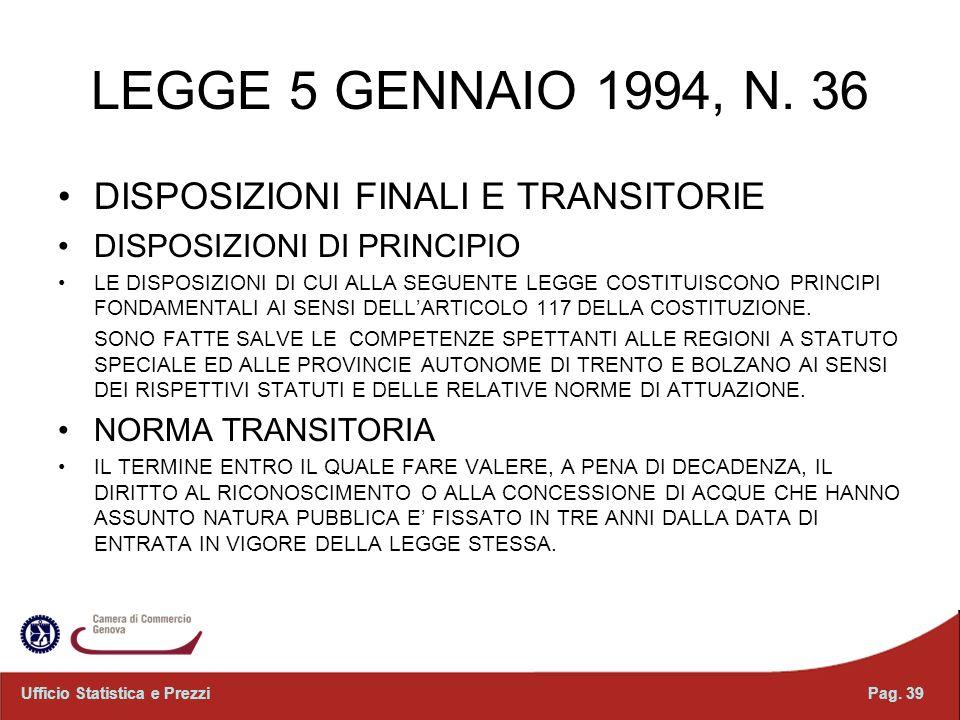 LEGGE 5 GENNAIO 1994, N. 36 DISPOSIZIONI FINALI E TRANSITORIE DISPOSIZIONI DI PRINCIPIO LE DISPOSIZIONI DI CUI ALLA SEGUENTE LEGGE COSTITUISCONO PRINC