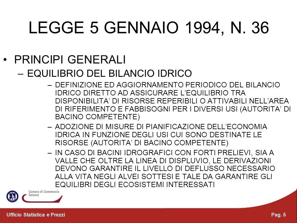 LEGGE 5 GENNAIO 1994, N. 36 PRINCIPI GENERALI –EQUILIBRIO DEL BILANCIO IDRICO –DEFINIZIONE ED AGGIORNAMENTO PERIODICO DEL BILANCIO IDRICO DIRETTO AD A