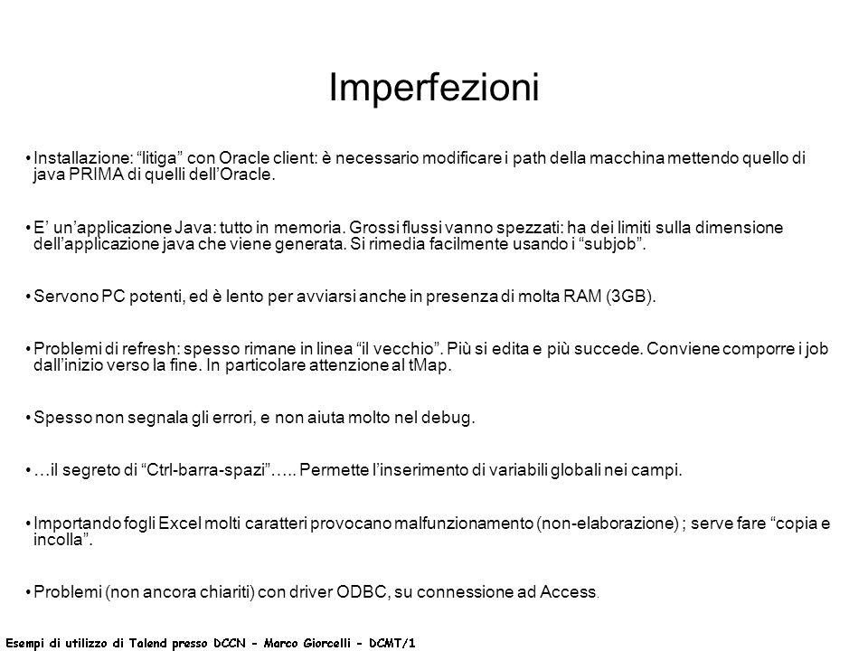 Imperfezioni Installazione: litiga con Oracle client: è necessario modificare i path della macchina mettendo quello di java PRIMA di quelli dellOracle.