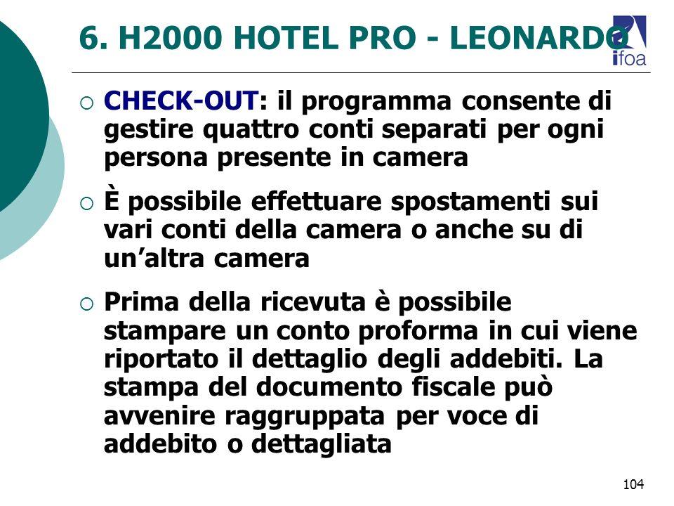 104 6. H2000 HOTEL PRO - LEONARDO CHECK-OUT: il programma consente di gestire quattro conti separati per ogni persona presente in camera È possibile e
