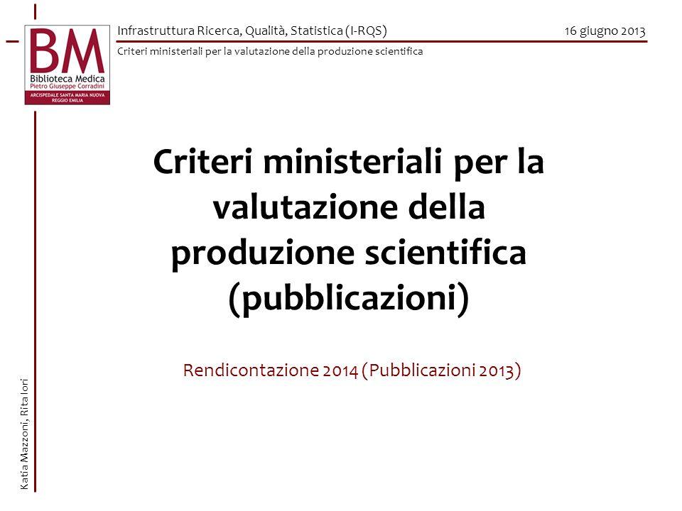 Criteri ministeriali per la valutazione della produzione scientifica (pubblicazioni) Criteri ministeriali per la valutazione della produzione scientif