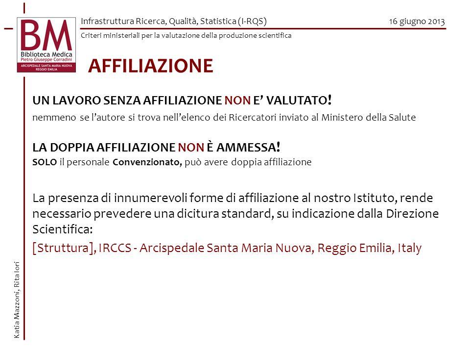 16 giugno 2013 AFFILIAZIONE La presenza di innumerevoli forme di affiliazione al nostro Istituto, rende necessario prevedere una dicitura standard, su