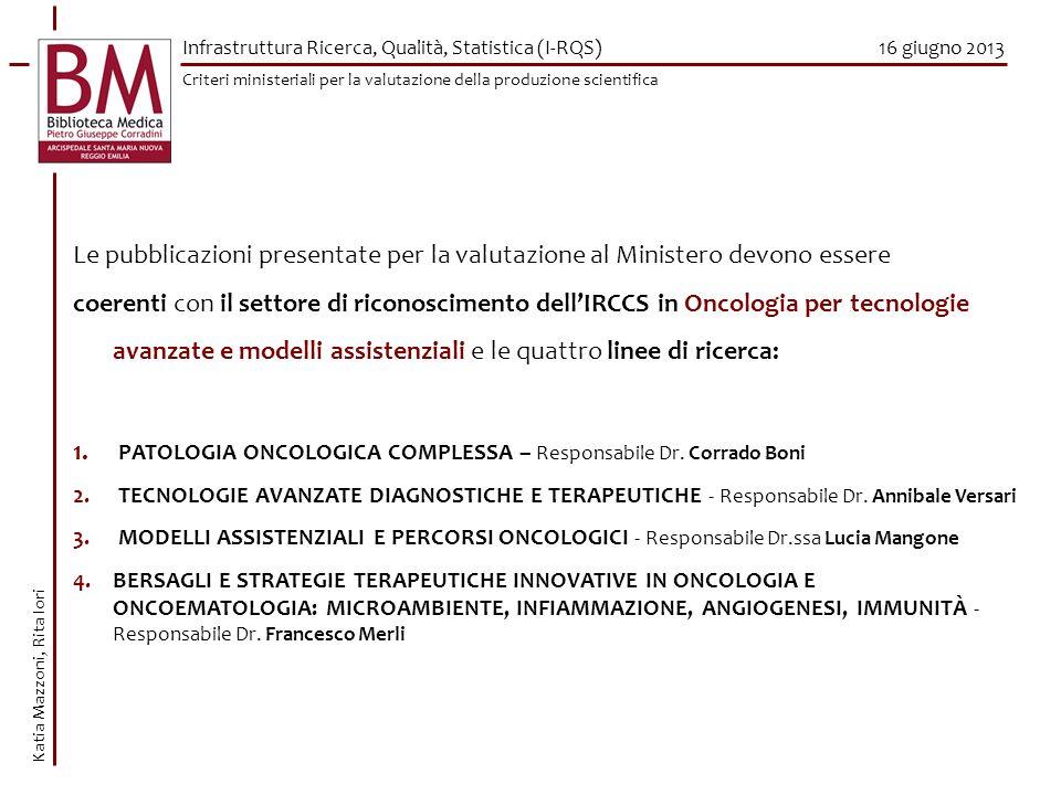 16 giugno 2013 Le pubblicazioni presentate per la valutazione al Ministero devono essere coerenti con il settore di riconoscimento dellIRCCS in Oncolo