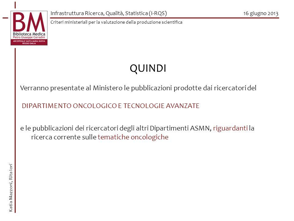 16 giugno 2013 QUINDI Verranno presentate al Ministero le pubblicazioni prodotte dai ricercatori del DIPARTIMENTO ONCOLOGICO E TECNOLOGIE AVANZATE e l