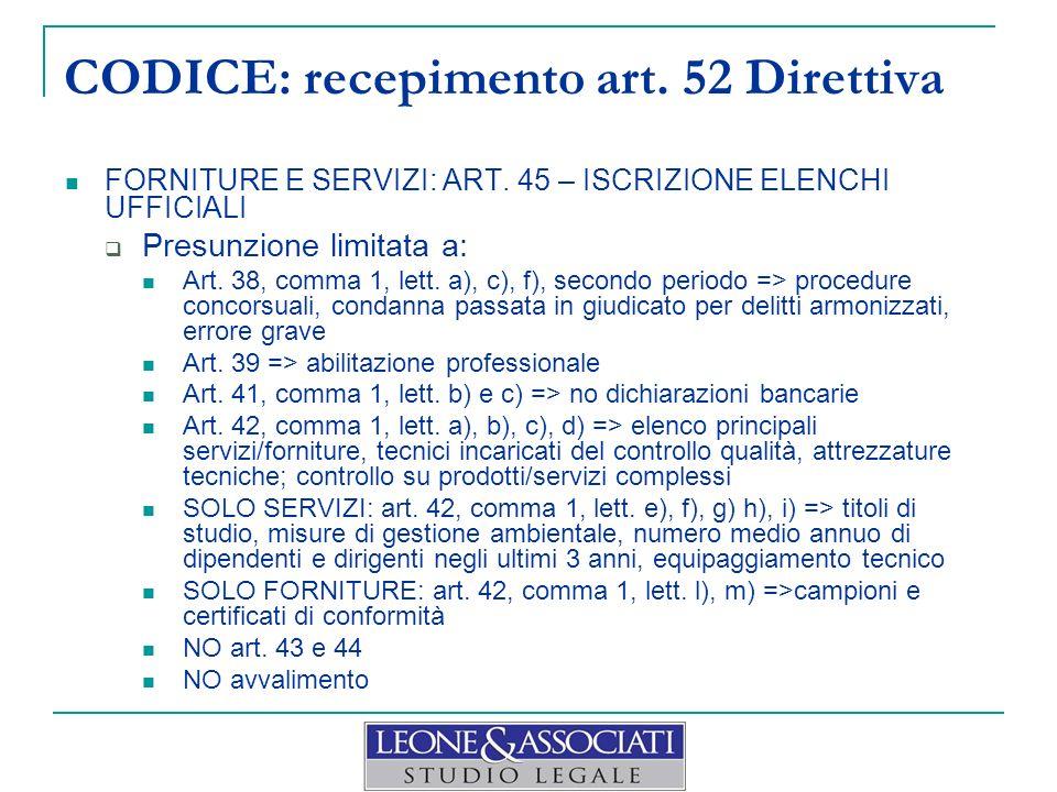 CODICE: recepimento art. 52 Direttiva FORNITURE E SERVIZI: ART. 45 – ISCRIZIONE ELENCHI UFFICIALI Presunzione limitata a: Art. 38, comma 1, lett. a),