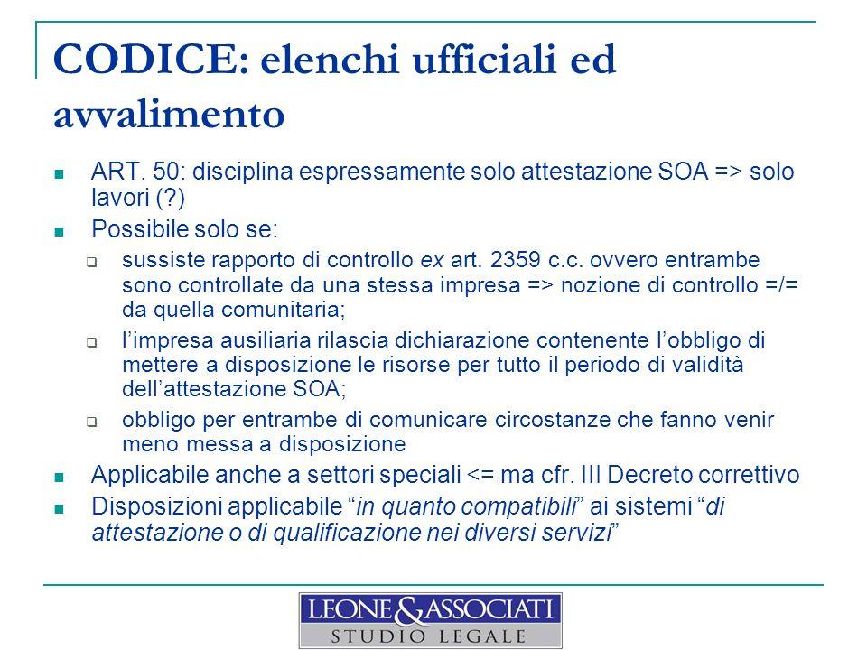 ART. 50: disciplina espressamente solo attestazione SOA => solo lavori (?) Possibile solo se: sussiste rapporto di controllo ex art. 2359 c.c. ovvero