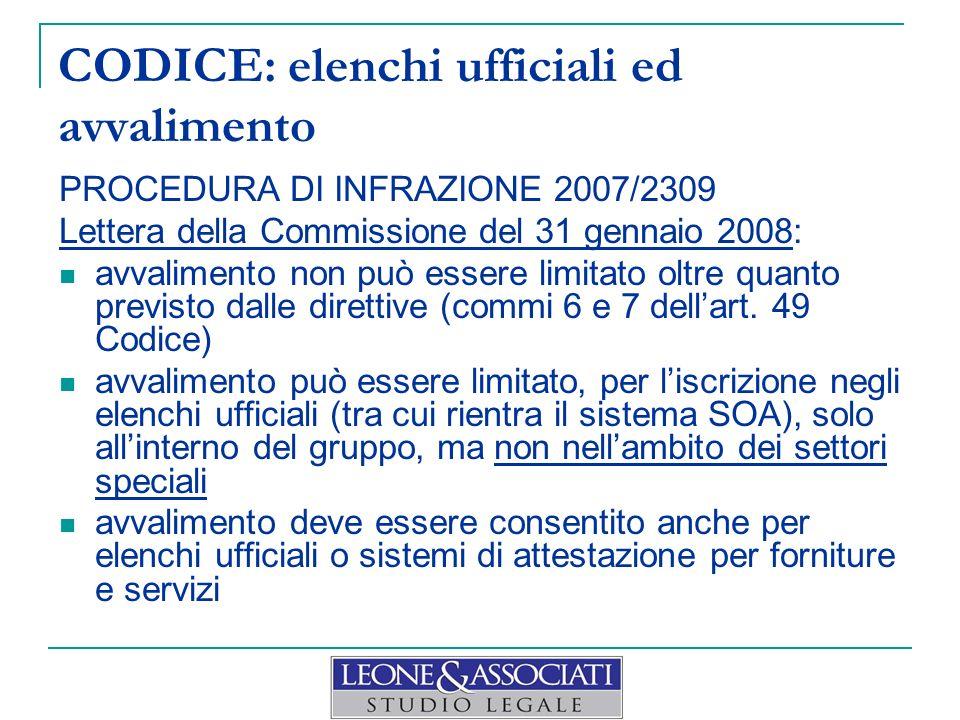 CODICE: elenchi ufficiali ed avvalimento PROCEDURA DI INFRAZIONE 2007/2309 Lettera della Commissione del 31 gennaio 2008: avvalimento non può essere l