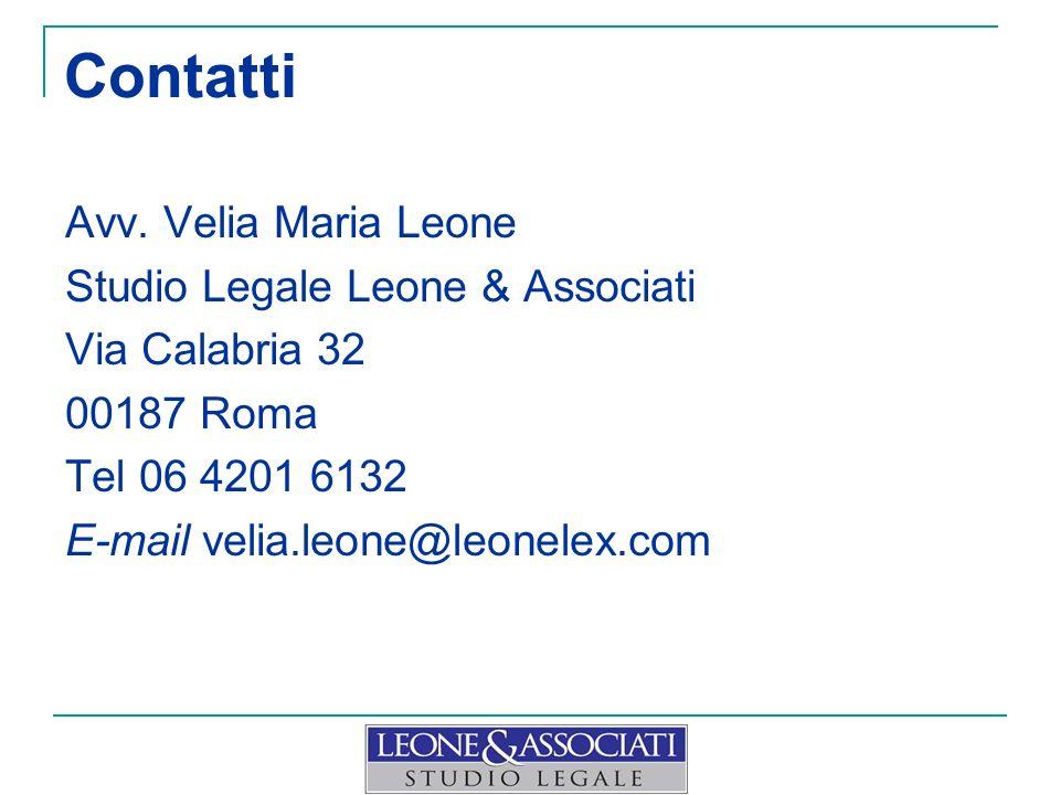 Contatti Avv. Velia Maria Leone Studio Legale Leone & Associati Via Calabria 32 00187 Roma Tel 06 4201 6132 E-mail velia.leone@leonelex.com