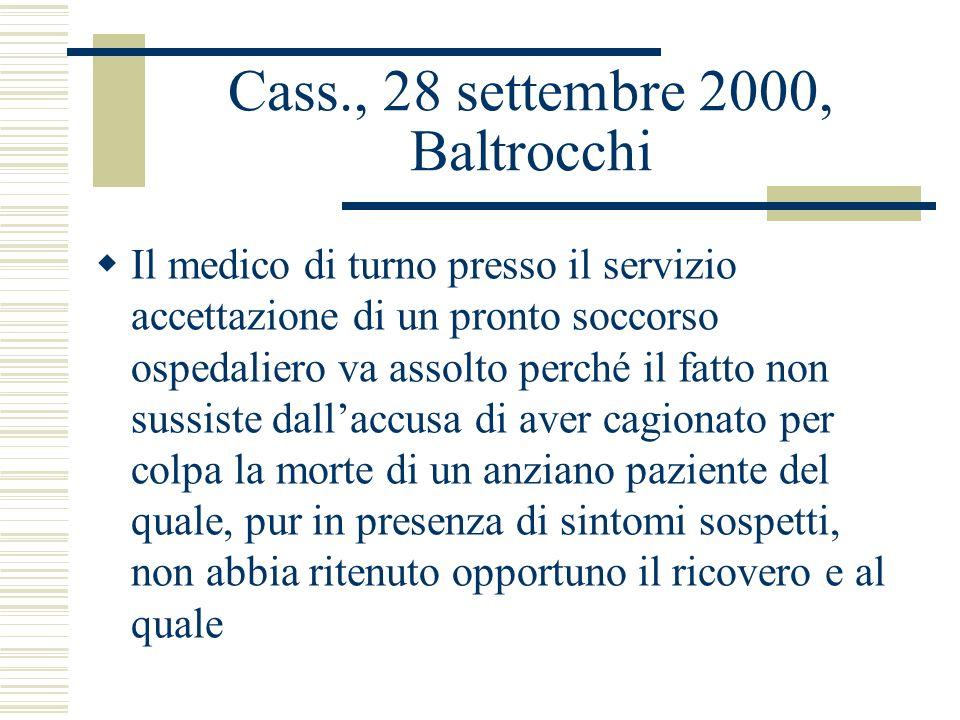 Cass., 28 settembre 2000, Baltrocchi Il medico di turno presso il servizio accettazione di un pronto soccorso ospedaliero va assolto perché il fatto n