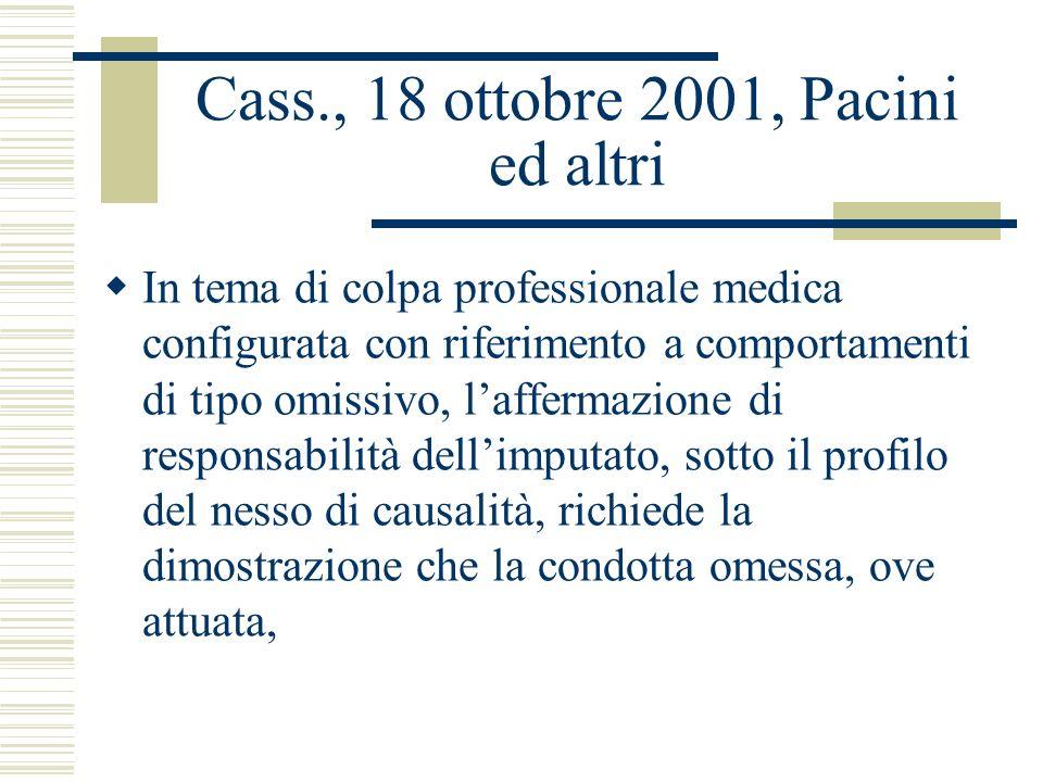Cass., 18 ottobre 2001, Pacini ed altri In tema di colpa professionale medica configurata con riferimento a comportamenti di tipo omissivo, laffermazi