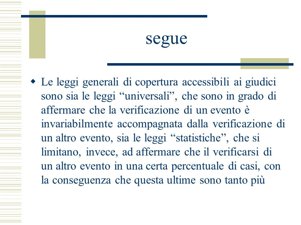 segue Le leggi generali di copertura accessibili ai giudici sono sia le leggi universali, che sono in grado di affermare che la verificazione di un ev
