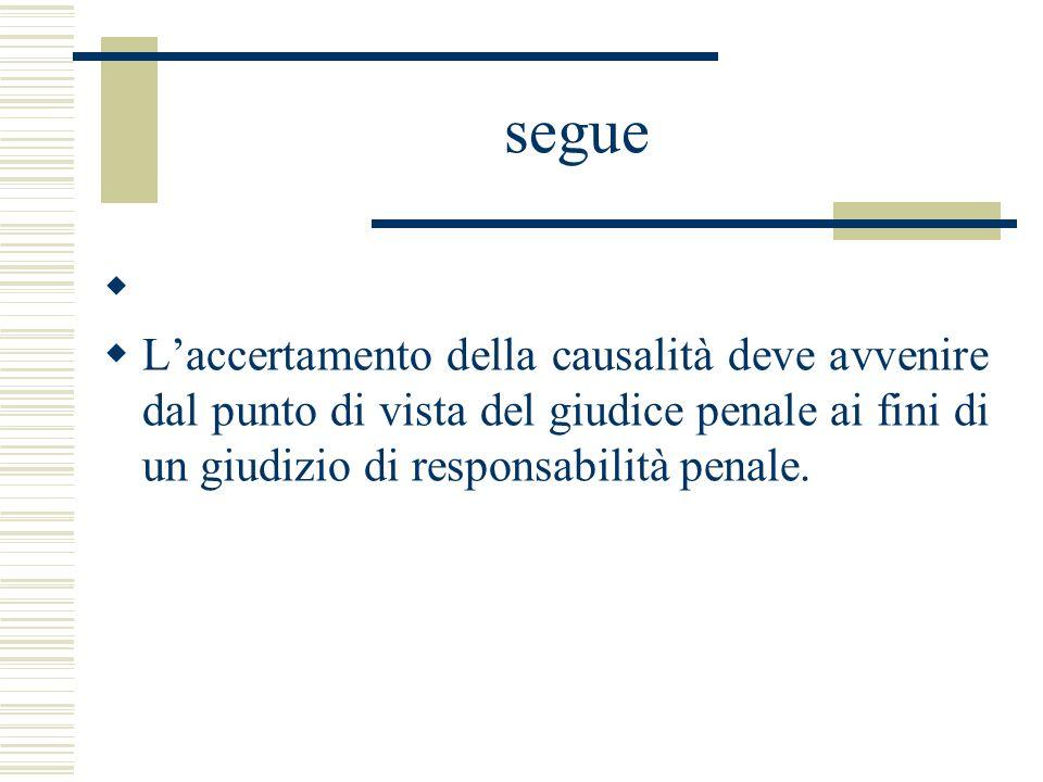 segue non consentono, per definizione, di raggiungere la soglia delloltre il ragionevole dubbio, necessaria nel settore penale.