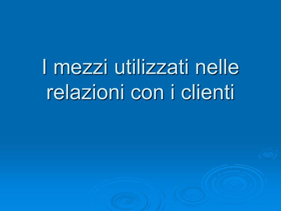 I mezzi utilizzati nelle relazioni con i clienti