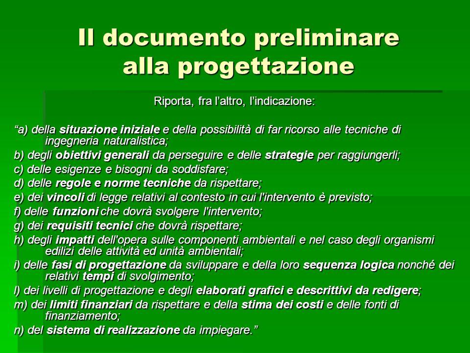 Il documento preliminare alla progettazione Riporta, fra laltro, lindicazione: a) della situazione iniziale e della possibilità di far ricorso alle te