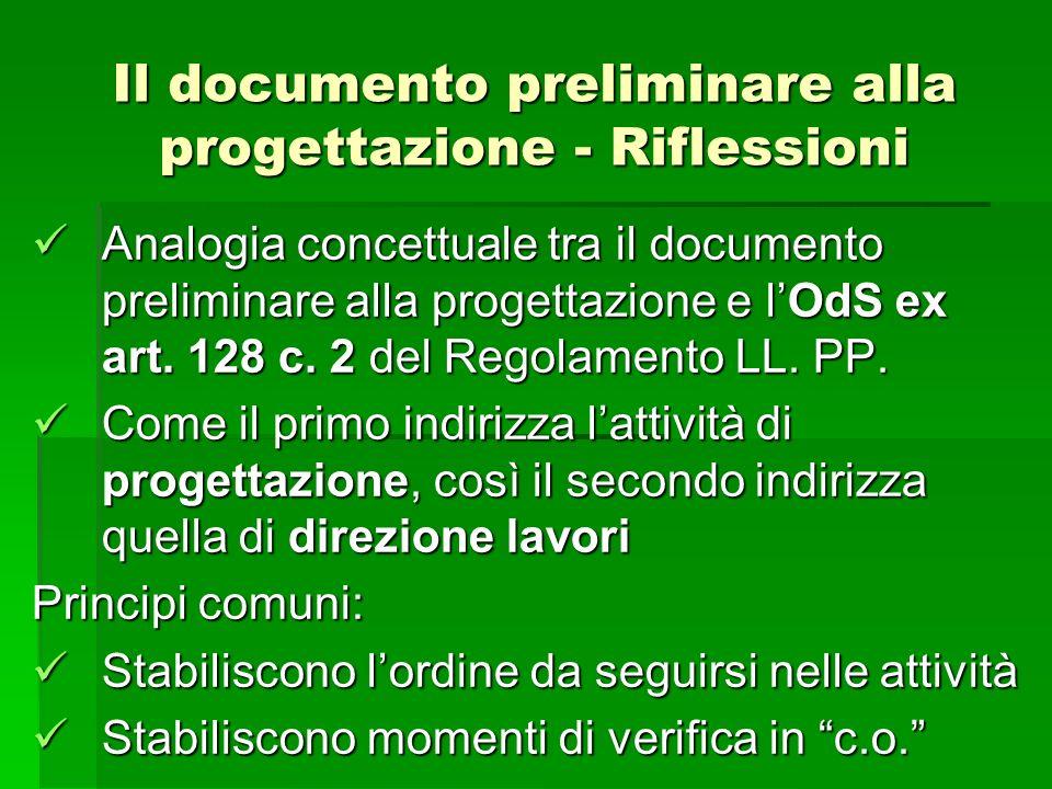 Il documento preliminare alla progettazione - Riflessioni Analogia concettuale tra il documento preliminare alla progettazione e lOdS ex art. 128 c. 2