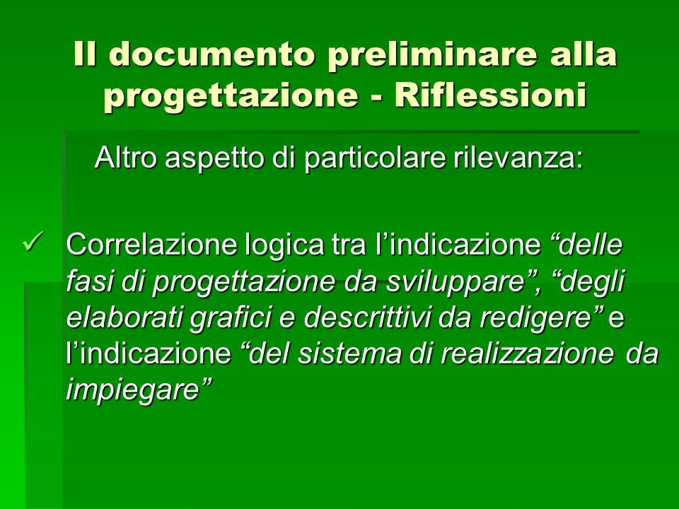 Il documento preliminare alla progettazione - Riflessioni Altro aspetto di particolare rilevanza: Correlazione logica tra lindicazione delle fasi di p