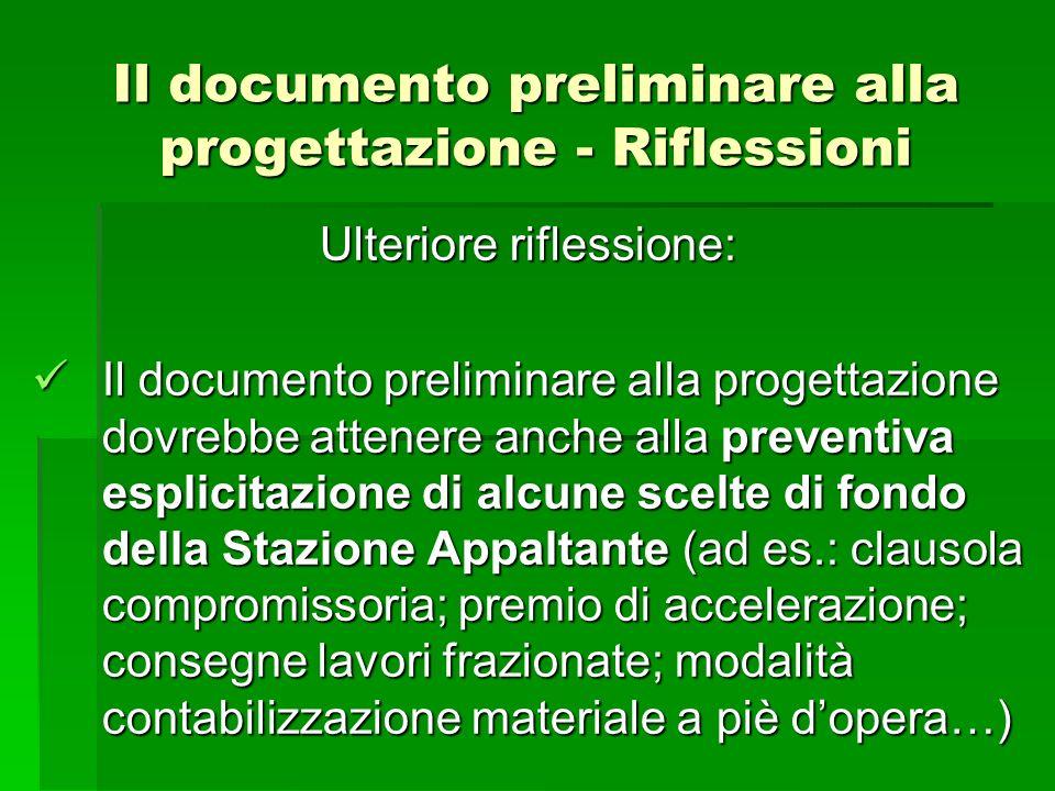 Il documento preliminare alla progettazione - Riflessioni Ulteriore riflessione: Il documento preliminare alla progettazione dovrebbe attenere anche a