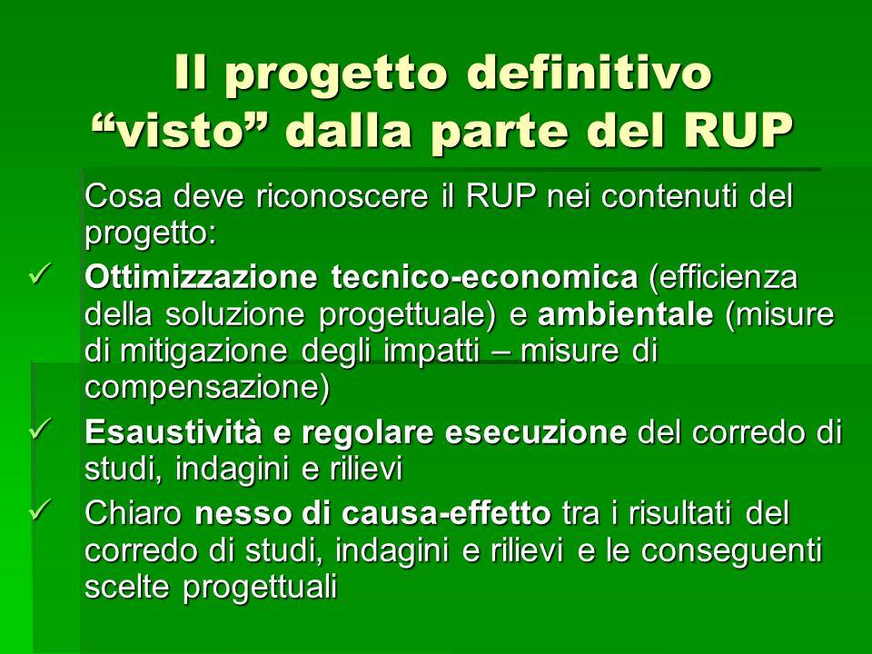 Il progetto definitivo visto dalla parte del RUP Cosa deve riconoscere il RUP nei contenuti del progetto: Ottimizzazione tecnico-economica (efficienza