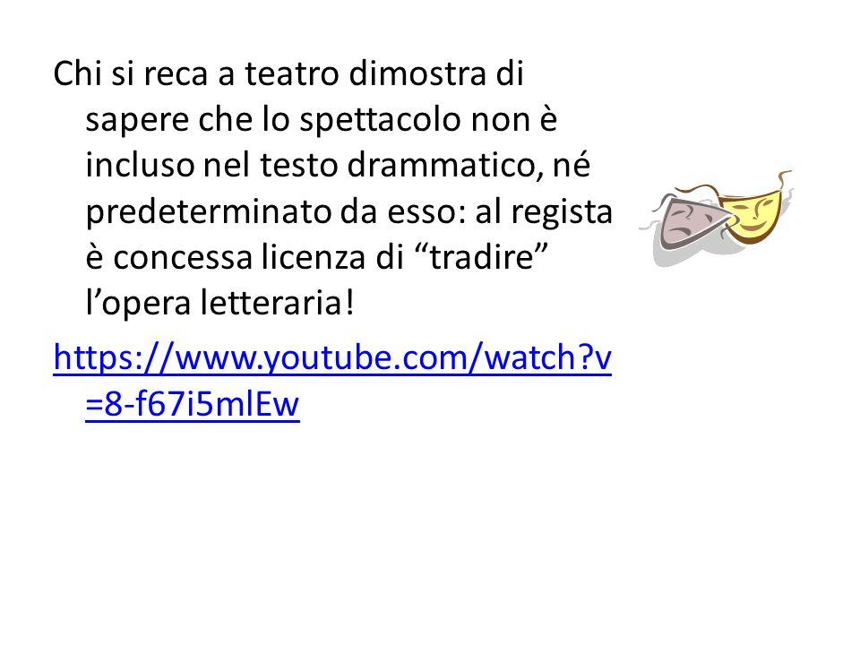 Chi si reca a teatro dimostra di sapere che lo spettacolo non è incluso nel testo drammatico, né predeterminato da esso: al regista è concessa licenza